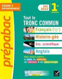 Tout le tronc commun, 1re générale : français, histoire géo, enseignement scientifique, anglais : bac 2022
