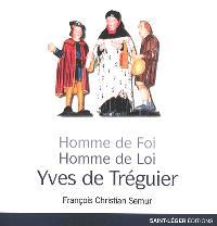 Yves de Tréguier : homme de foi, homme de loi : images et symboles d'un Breton devenu saint patron des juristes