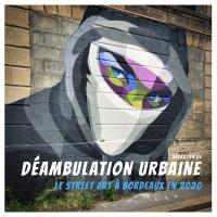 Déambulation urbaine : Le street art à Bordeaux en 2020