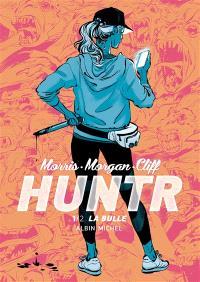 Huntr. Volume 1, La bulle