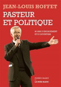 Pasteur et politique : 80 ans d'engagement et d'ouverture