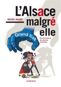 L'Alsace malgré elle : dans les coulisses des réformes territoriales