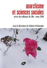 Anarchisme et sciences sociales : actes du colloque de Lille, mars 2018