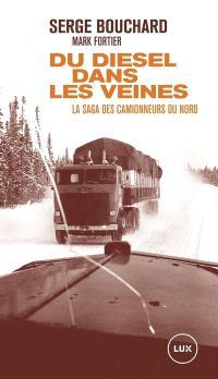 Du diesel dans les veines  : la saga des camionneurs du Nord