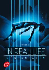 In real life. Volume 1, Déconnexion