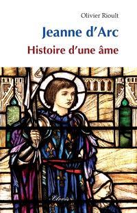 Jeanne d'Arc : histoire d'une âme