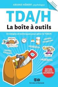 TDA/H La boîte à outils  : Stratégies et techniques pour gérer le TDA/H