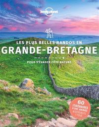 Les plus belles randos en Grande-Bretagne : pour s'évader côté nature : 60 itinéraires d'une journée accessibles à tous