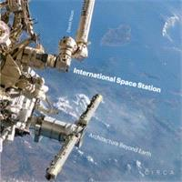 INTERNATIONAL SPACE STATION ARCHITECTURE BEYOND EARTH /ANGLAIS