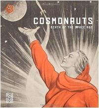COSMONAUTS BIRTH OF THE SPACE AGE /ANGLAIS