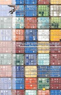 Penser le Maroc logistique : une perspective pluridisciplinaire