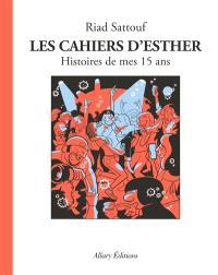 Les cahiers d'Esther. Volume 6, Histoires de mes 15 ans