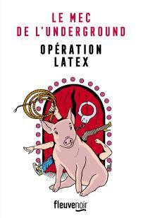 Opération latex
