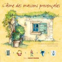 L'âme des maisons provençales