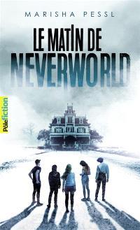 Le matin de Neverworld