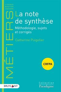 La note de synthèse : CRFPA : méthodologie, sujets et corrigés