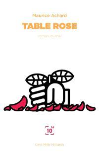 Table rose : roman journal
