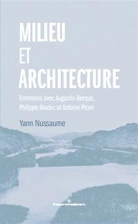 Milieu et architecture : entretiens avec Augustin Berque, Philippe Madec et Antoine Picon