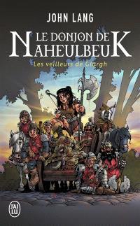 Le donjon de Naheulbeuk. Volume 5, Les veilleurs de Glargh