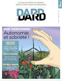 Dard/Dard : la revue qui accélère la transition, butine le local et pique les consciences. n° 4, Transition énergétique : autonomie et sobriété !