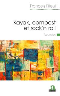 Kayak, compost et rock'n roll