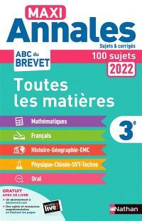 Maxi annales 2022 3e : toutes les matières, 100 sujets