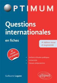Questions internationales en fiches : instituts d'études politiques, universités, classes préparatoires