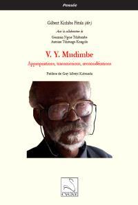 V.Y. Mudimbe : appropriations, transmissions, reconsidérations