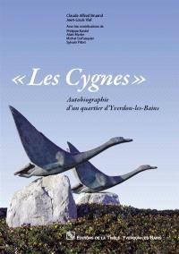 Les Cygnes : autobiographie d'un quartier d'Yverdon-les-Bains