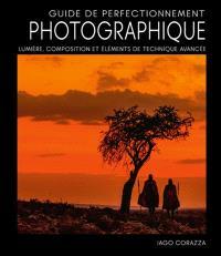 Guide de perfectionnement photographique : lumière, composition et éléments de technique avancée