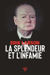 Erik Larson - La Splendeur et l'Infamie