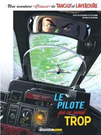 Une aventure classic de Tanguy et Laverdure. Volume 4, Le pilote qui en savait trop