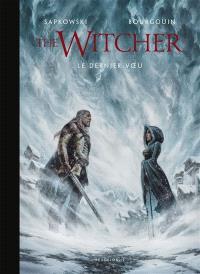 The witcher. Volume 1, Le dernier voeu