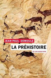 La préhistoire en 100 questions