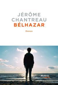 Bélhazar - Jérôme Chantreau