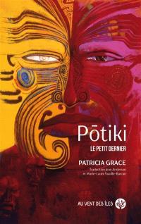 Potiki : le petit dernier