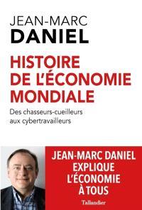 Histoire de l'économie mondiale : des chasseurs-cueilleurs aux cybertravailleurs
