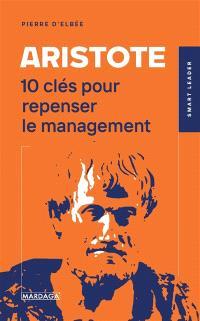 Aristote : 10 clés pour repenser le management