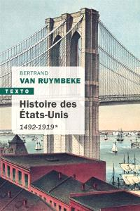 Histoire des Etats-Unis. Volume 1, 1492-1919
