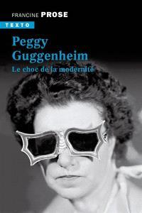Peggy Guggenheim : le choc de la modernité