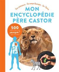 Mon encyclopédie Père Castor : les animaux, le corps humain, la Terre