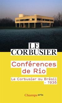 Conférences de Rio : Le Corbusier au Brésil, 1936
