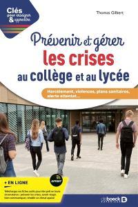 Prévenir et gérer les crises au collège et au lycée : harcèlement, violences, plans sanitaires, alerte attentat...
