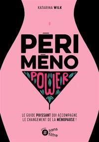 Périménopower : le guide puissant qui accompagne le changement de la ménopause !