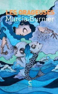 Les orageuses - Marcia Burnier