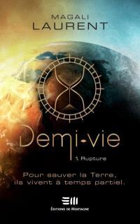 Demi-vie. Volume 1, Rupture