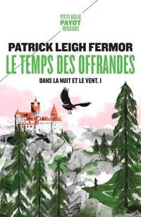 Le temps des offrandes, Patrick Leigh Fermor