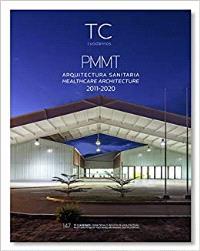 TC 147- PMMT Arquitectos Arquitectura hospitalaria. 2011- 2020