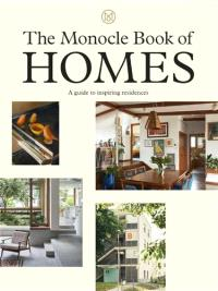 THE MONOCLE BOOK OF HOMES /ANGLAIS
