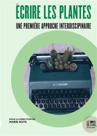 Ecrire les plantes : une première approche interdisciplinaire